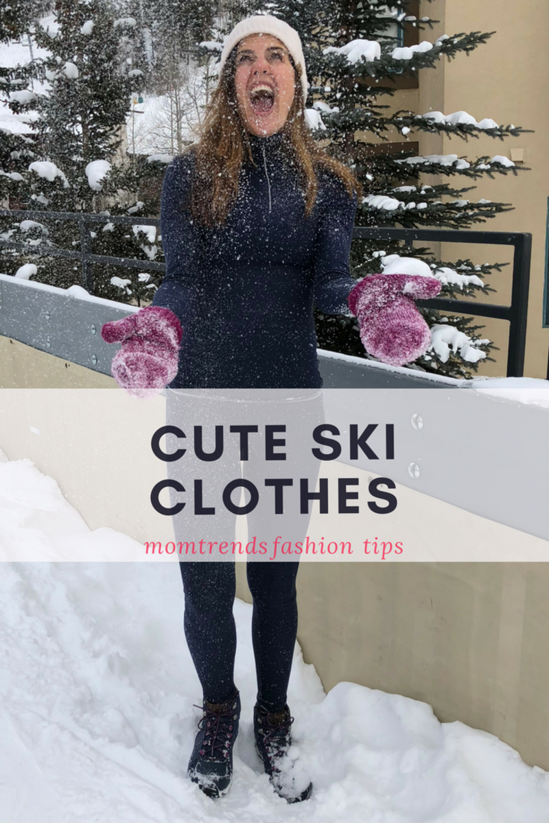 Cute Ski Clothes for Snow