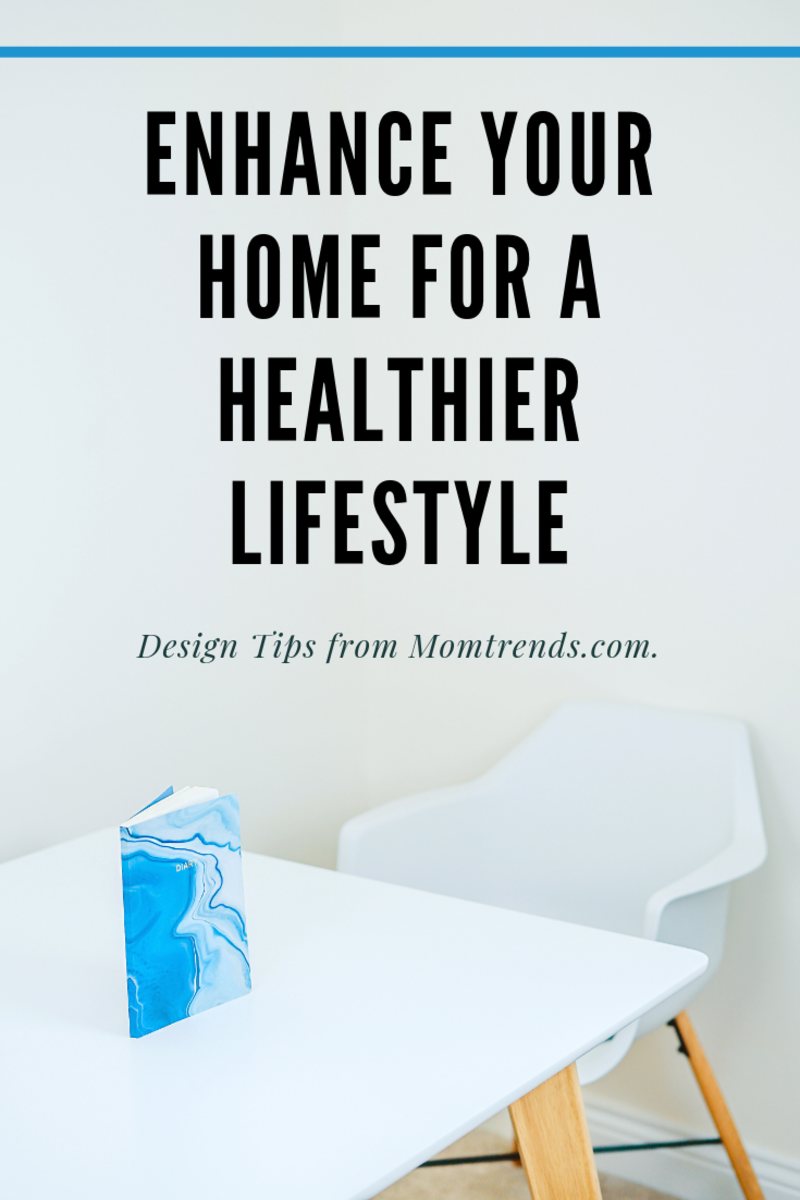 Enhance Your Home For A Healthier Lifestyle