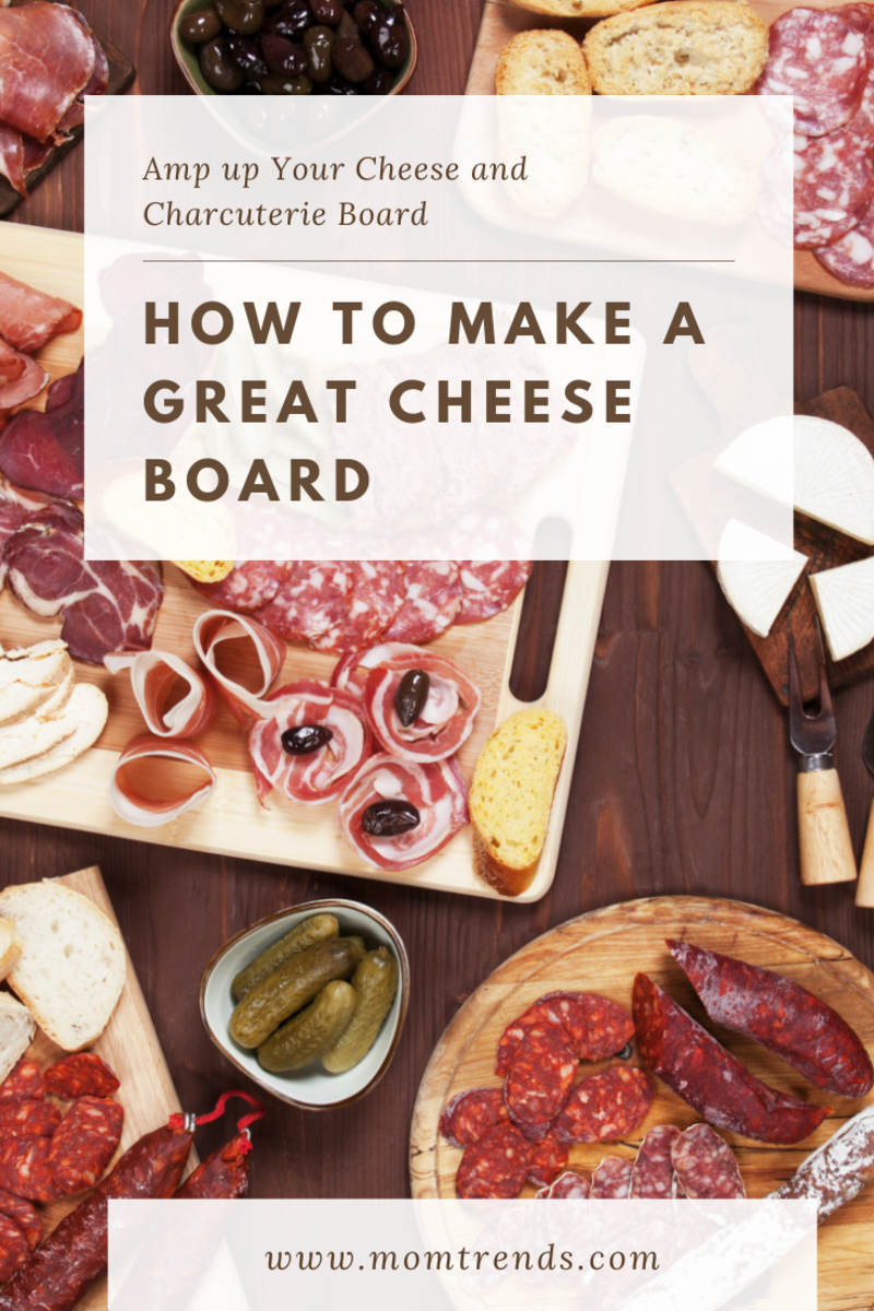HOW TO MAKE A GREAT CHEESE BOARD