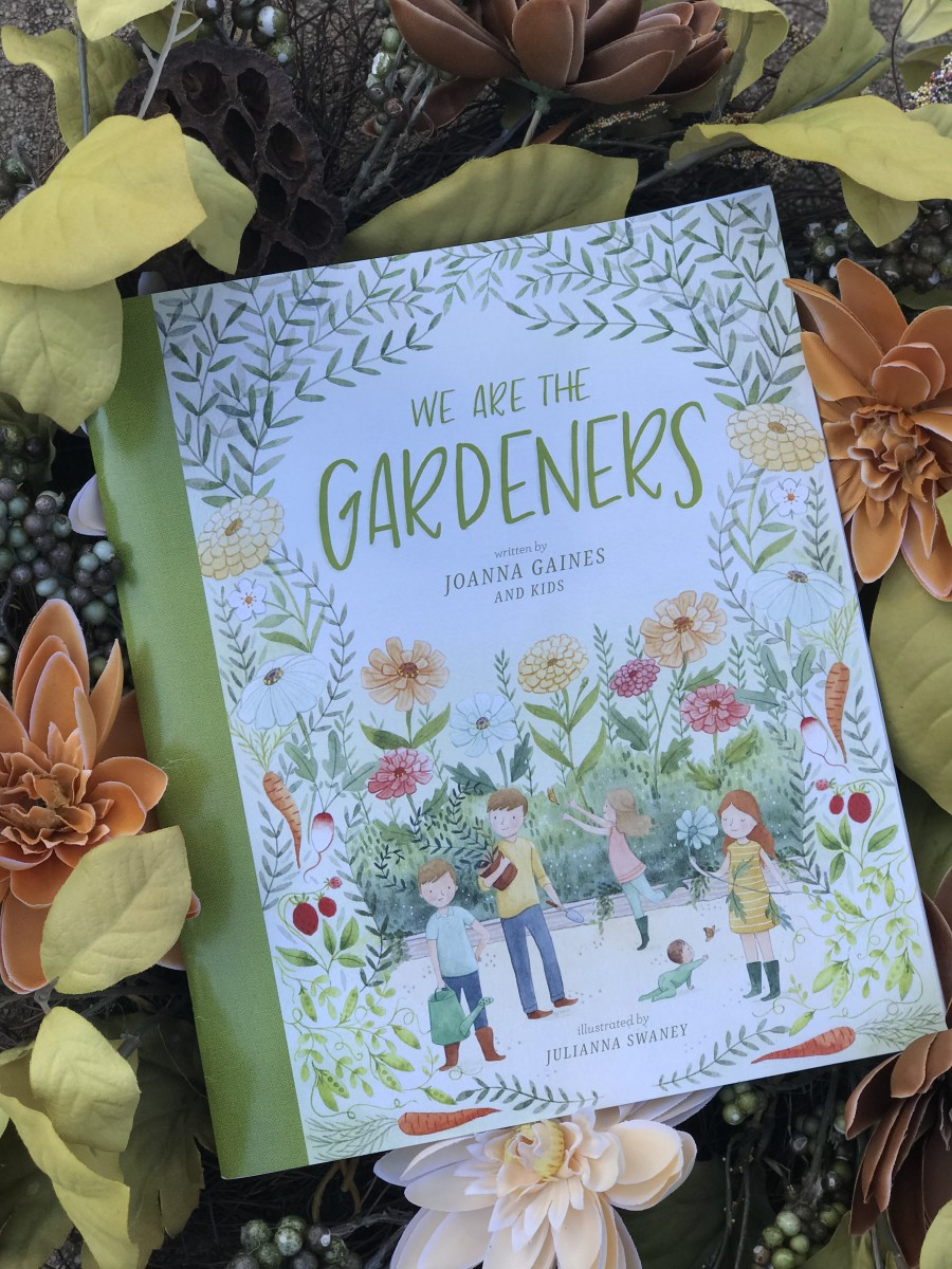 We Are The Gardeners by Joanna Gaines and Kids