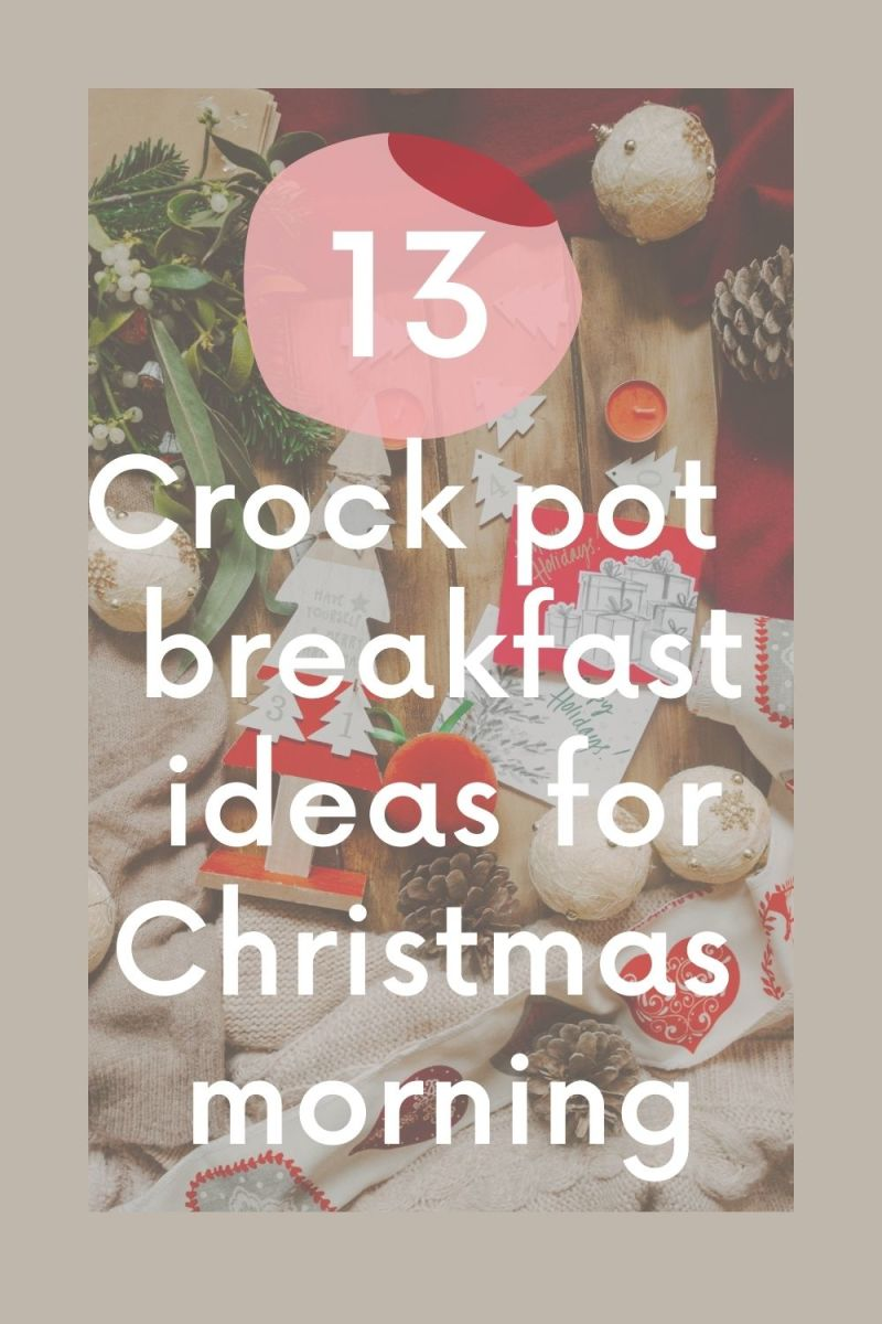 13 Crock Pot Breakfasts for Christmas Morning
