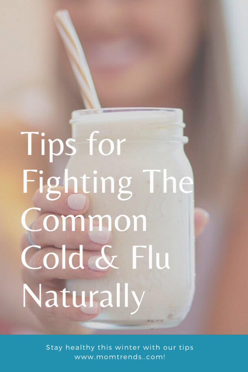 Tips for Fighting The Common Cold & Flu Naturally