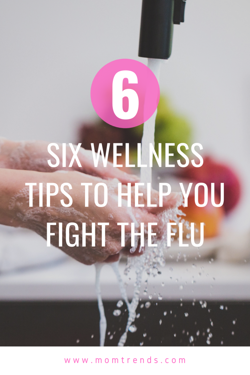 Six Wellness Tips to Help You Fight the Flu