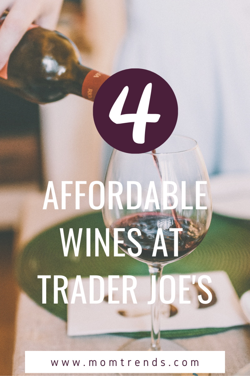4 Favorite Affordable wines at Trader Joe's